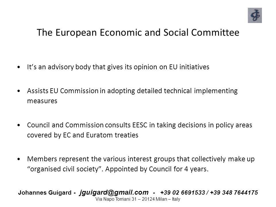 Johannes Guigard - jguigard@gmail.com - +39 02 6691533 / +39 348 7644175 Via Napo Torriani 31 – 20124 Milan – Italy The European Economic and Social C