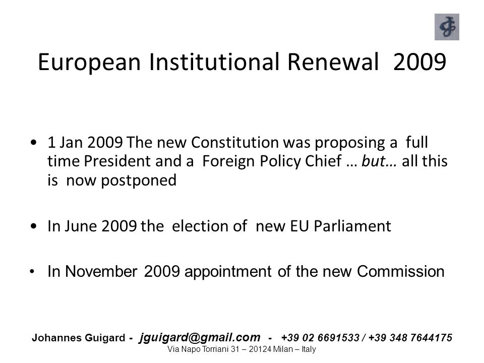 Johannes Guigard - jguigard@gmail.com - +39 02 6691533 / +39 348 7644175 Via Napo Torriani 31 – 20124 Milan – Italy European Institutional Renewal 200