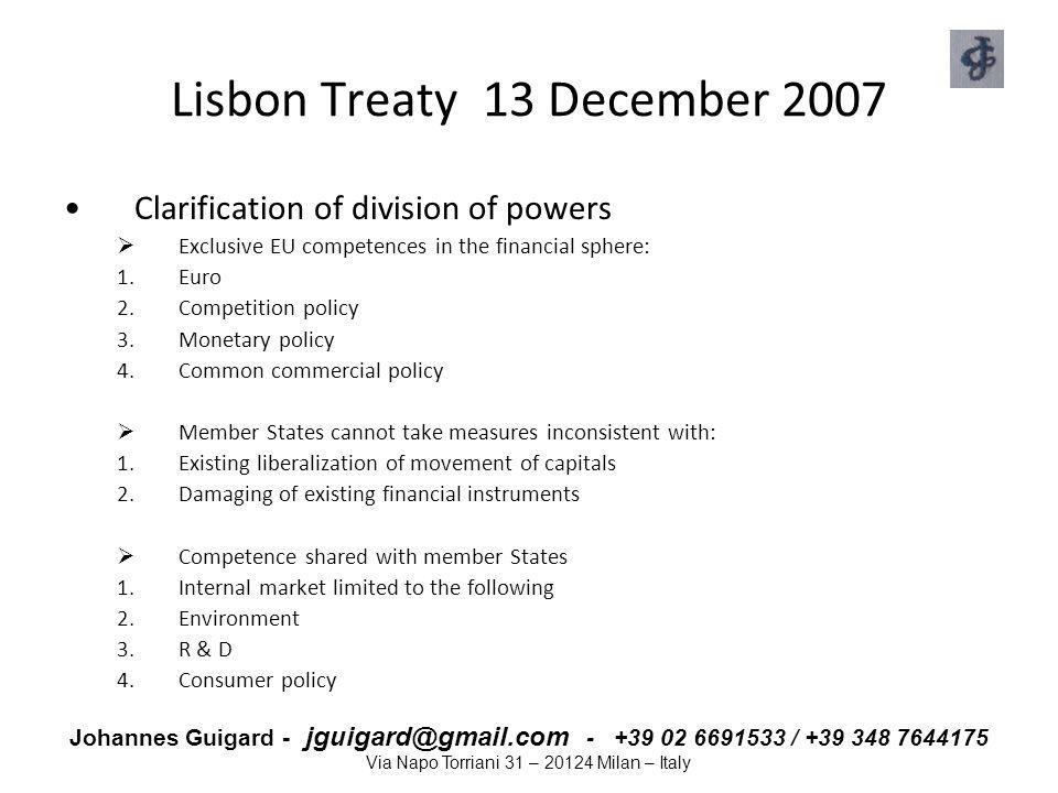 Johannes Guigard - jguigard@gmail.com - +39 02 6691533 / +39 348 7644175 Via Napo Torriani 31 – 20124 Milan – Italy Lisbon Treaty 13 December 2007 Cla