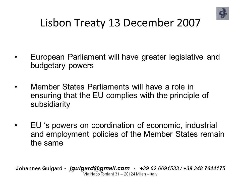 Johannes Guigard - jguigard@gmail.com - +39 02 6691533 / +39 348 7644175 Via Napo Torriani 31 – 20124 Milan – Italy Lisbon Treaty 13 December 2007 Eur