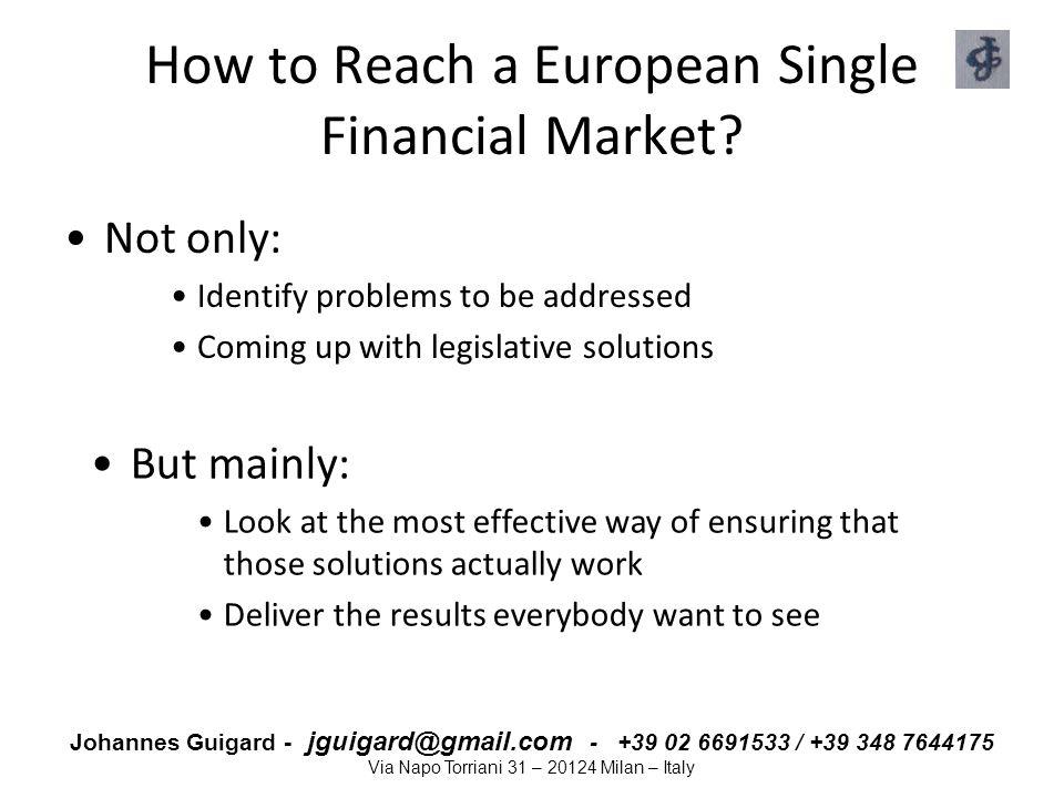 Johannes Guigard - jguigard@gmail.com - +39 02 6691533 / +39 348 7644175 Via Napo Torriani 31 – 20124 Milan – Italy How to Reach a European Single Fin