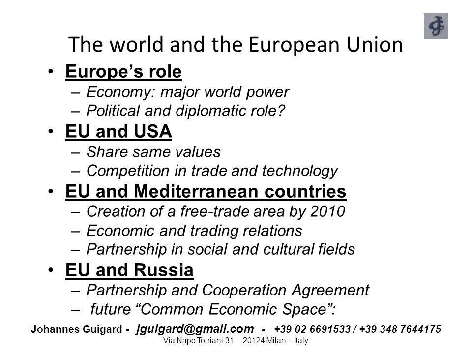 Johannes Guigard - jguigard@gmail.com - +39 02 6691533 / +39 348 7644175 Via Napo Torriani 31 – 20124 Milan – Italy The Lisbon strategy 2000 (2/2 ) Major targets –Growth 3% per annum –Employment rate 70% –3% GDP to be spent on R&D –20 MILLION new jobs to be created –European research area (to link universities) –Encourage students (Socrates and other prgms) –TOO Many other targets (28+120) Monitoring the development of the strategy –Once a year: spring economic summit EU COUNCIL OF MINISTERS