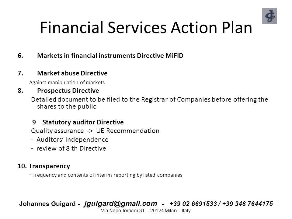 Johannes Guigard - jguigard@gmail.com - +39 02 6691533 / +39 348 7644175 Via Napo Torriani 31 – 20124 Milan – Italy Financial Services Action Plan 6.M