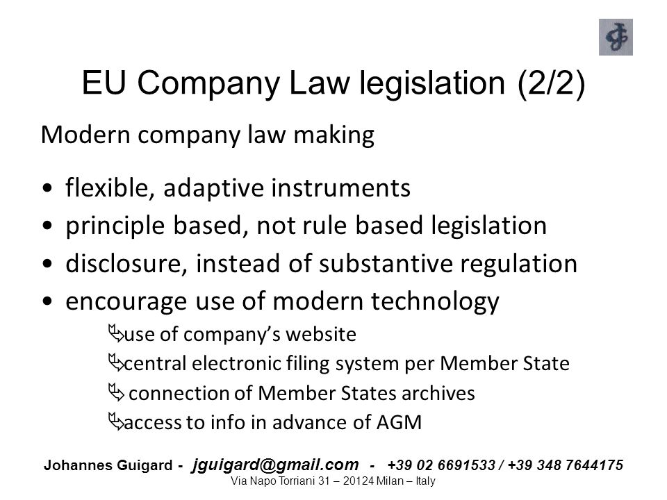 Johannes Guigard - jguigard@gmail.com - +39 02 6691533 / +39 348 7644175 Via Napo Torriani 31 – 20124 Milan – Italy EU Company Law legislation (2/2) M