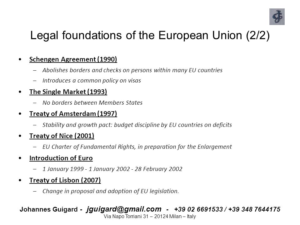 Johannes Guigard - jguigard@gmail.com - +39 02 6691533 / +39 348 7644175 Via Napo Torriani 31 – 20124 Milan – Italy The European Constitution 2004: Agreement for a new Constitution 2005: Rejected by FRANCE and HOLLAND 2008 Rejected by IRELAND Where will we end up.