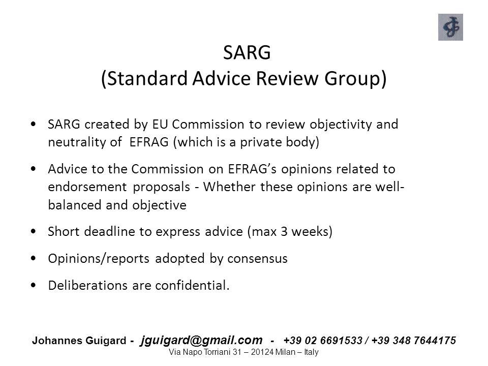 Johannes Guigard - jguigard@gmail.com - +39 02 6691533 / +39 348 7644175 Via Napo Torriani 31 – 20124 Milan – Italy SARG (Standard Advice Review Group