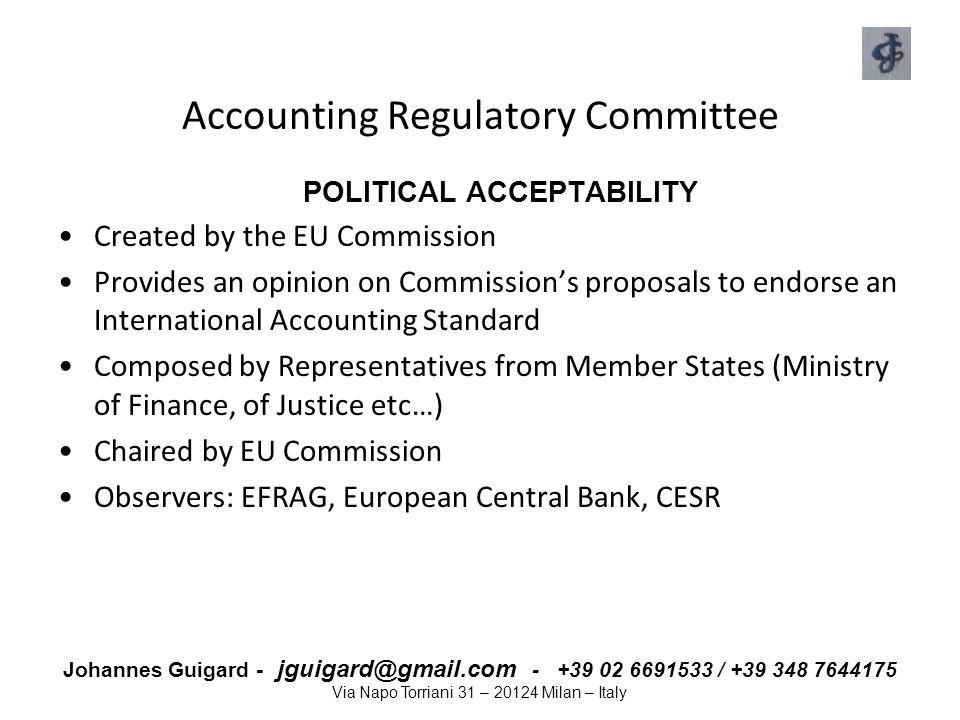 Johannes Guigard - jguigard@gmail.com - +39 02 6691533 / +39 348 7644175 Via Napo Torriani 31 – 20124 Milan – Italy Accounting Regulatory Committee PO