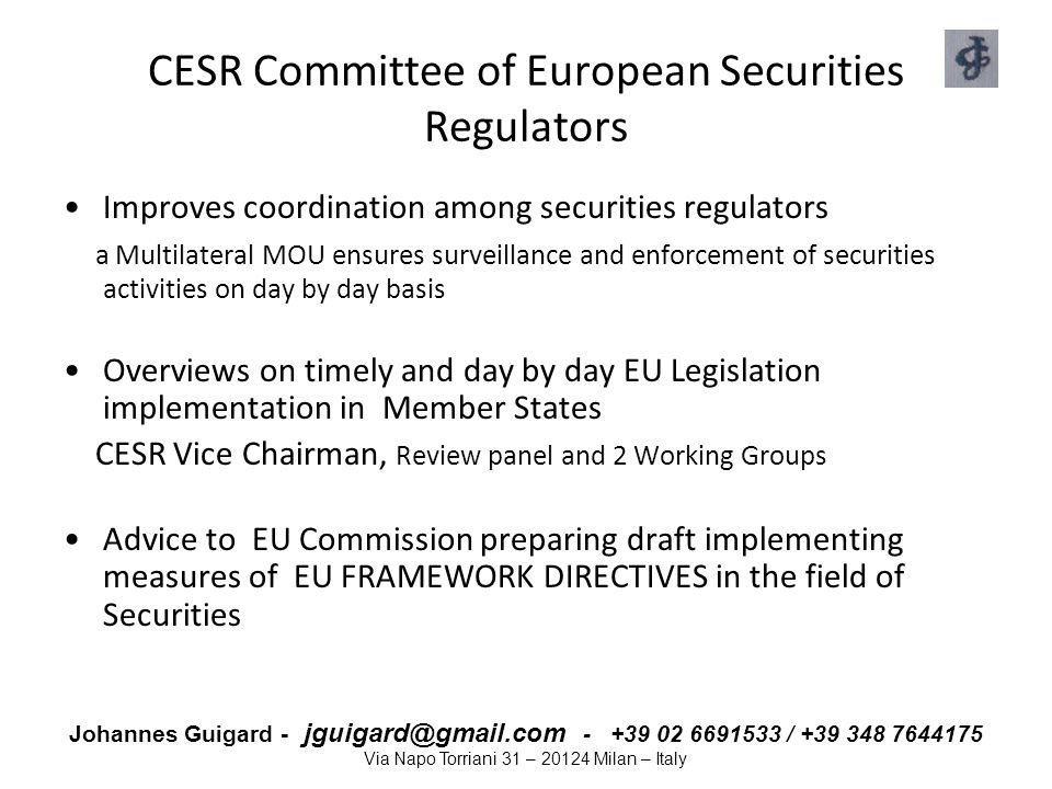 Johannes Guigard - jguigard@gmail.com - +39 02 6691533 / +39 348 7644175 Via Napo Torriani 31 – 20124 Milan – Italy CESR Committee of European Securit