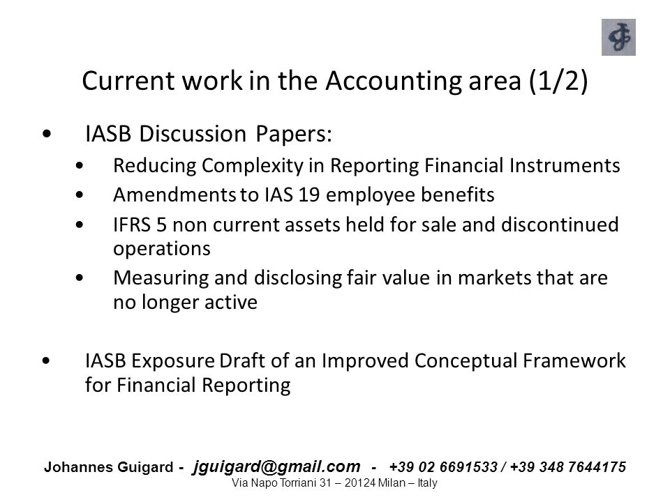 Johannes Guigard - jguigard@gmail.com - +39 02 6691533 / +39 348 7644175 Via Napo Torriani 31 – 20124 Milan – Italy Current work in the Accounting are
