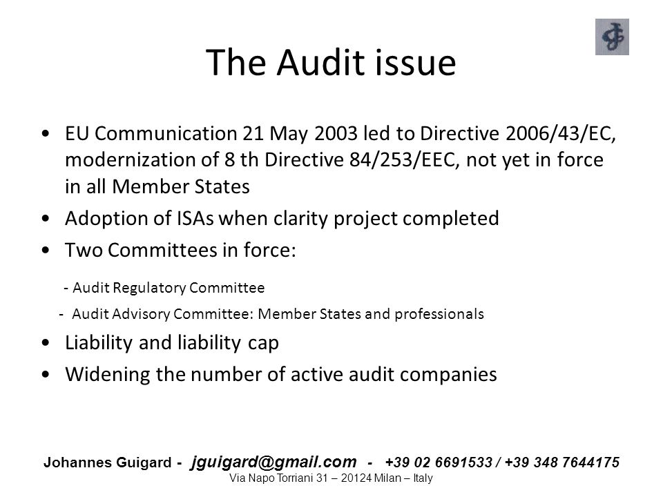 Johannes Guigard - jguigard@gmail.com - +39 02 6691533 / +39 348 7644175 Via Napo Torriani 31 – 20124 Milan – Italy The Audit issue EU Communication 2