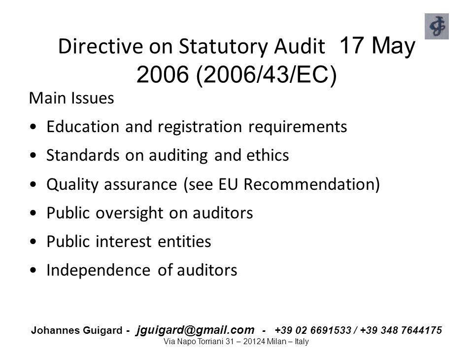 Johannes Guigard - jguigard@gmail.com - +39 02 6691533 / +39 348 7644175 Via Napo Torriani 31 – 20124 Milan – Italy Directive on Statutory Audit 17 Ma