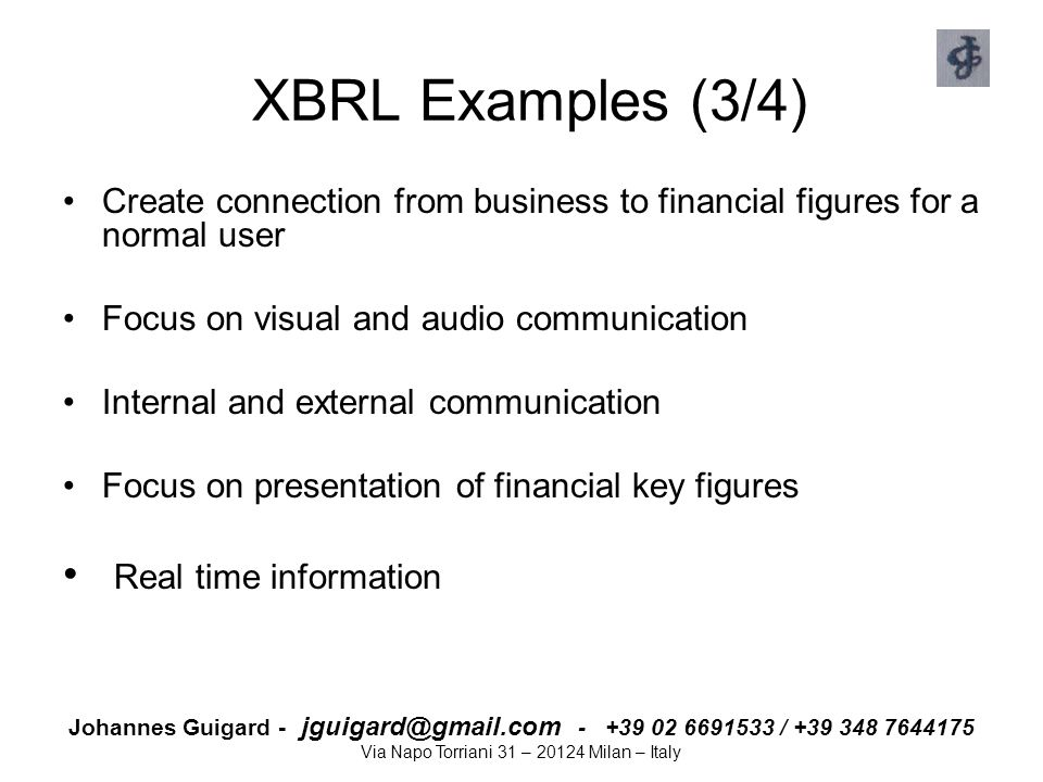 Johannes Guigard - jguigard@gmail.com - +39 02 6691533 / +39 348 7644175 Via Napo Torriani 31 – 20124 Milan – Italy XBRL Examples (3/4) Create connect