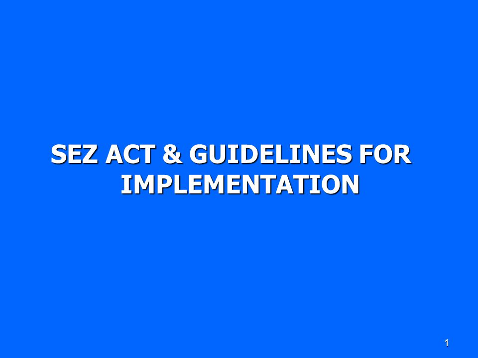 1 SEZ ACT & GUIDELINES FOR IMPLEMENTATION