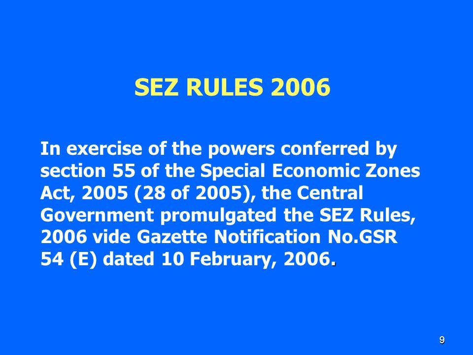 20 MINIMUM AREA Section 3(8) – Rule 5 Multi-product zone – 1000 Hectares Exclusive for services – 100 Hectares Assam, Meghalaya, Nagaland, Arunachal Pradesh, Mizoram, Manipur, Tripura, Himachal Pradesh, Uttaranchal, Sikkim, Jammu and Kashmir, Goa or in a Union territory – 200 Hectares.