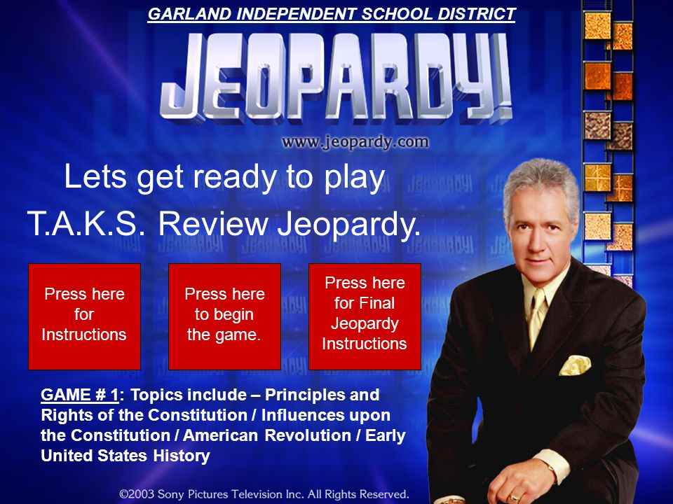 Lets get ready to play T.A.K.S.Review Jeopardy.