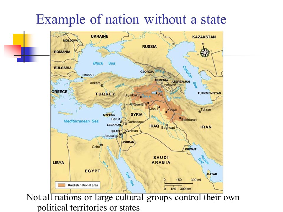 Example of nation without a state Not all nations or large cultural groups control their own political territories or states