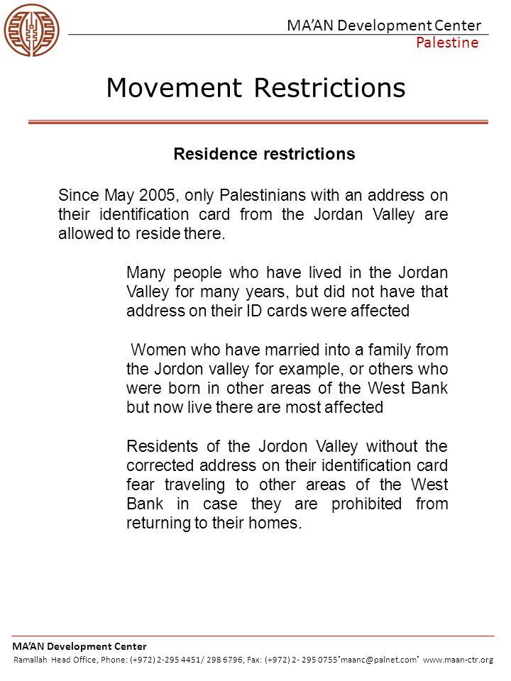 MA'AN Development Center Palestine MA'AN Development Center Ramallah Head Office, Phone: (+972) 2-295 4451/ 298 6796, Fax: (+972) 2- 295 0755.