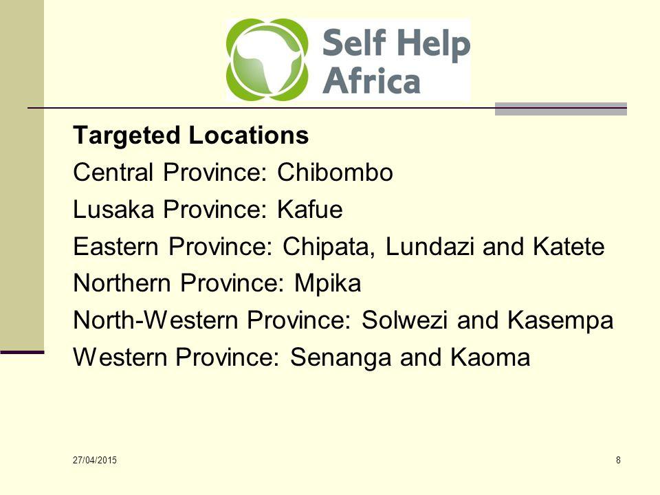 27/04/2015 9 Partners EPFC: Chipata and Katete KZF: Solwezi, Kasempa, Senanga and Kaoma MK-SAP: Lundazi OPAD: Kafue, Chibombo and Mpika