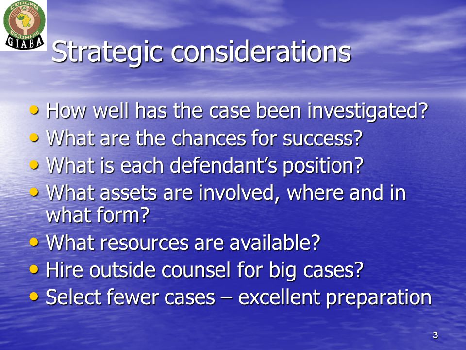 3 Strategic considerations How well has the case been investigated.