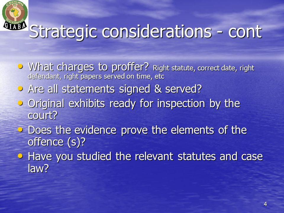 4 Strategic considerations - cont What charges to proffer.