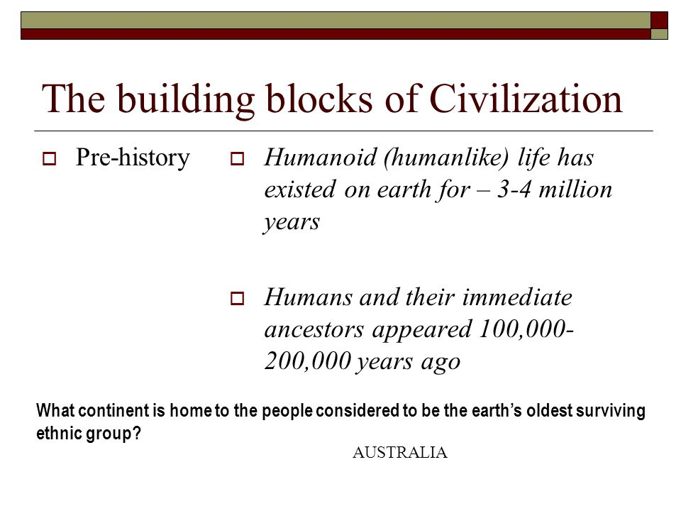 Neolithic Revolution  Around 10,000 years ago human societies became more advanced and civilizations started to evolve.