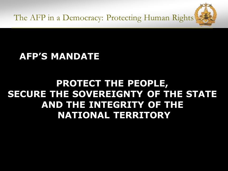 RECOMMENDATIONS Aggrieved parties should file cases in court Cause-oriented groups should help victims seek recourse through the justice system instead of blaming the AFP The AFP in a Democracy: Protecting Human Rights ANCHORED ON FOLLOWING DUE PROCESS AND RESPECTING THE RULE OF LAW