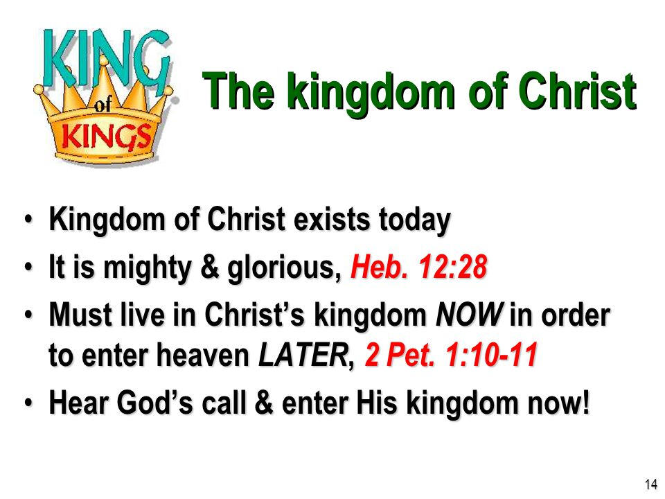 The kingdom of Christ Kingdom of Christ exists today Kingdom of Christ exists today It is mighty & glorious, Heb.