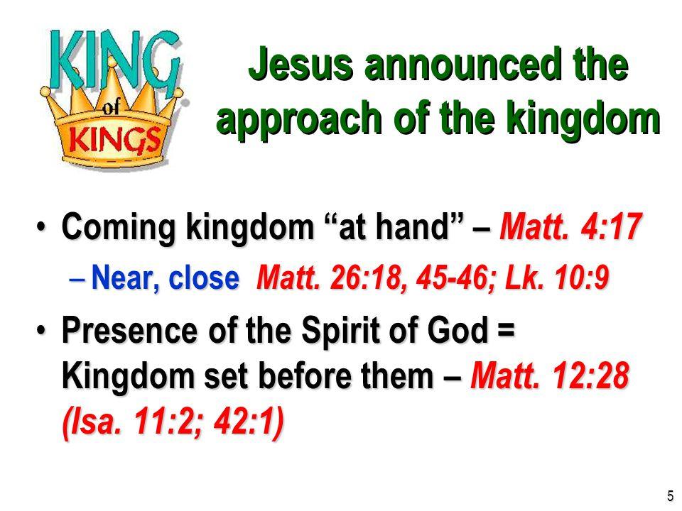 Jesus preached the gospel of the kingdom Good news of the kingdom – Matt.