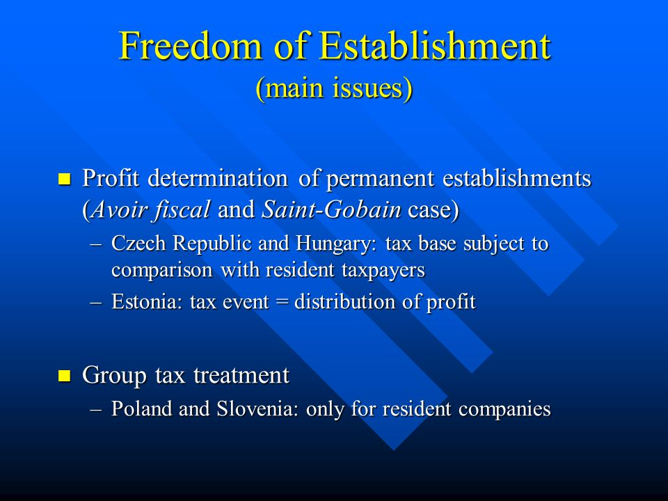 Freedom of Establishment (main issues) Profit determination of permanent establishments (Avoir fiscal and Saint-Gobain case) Profit determination of p
