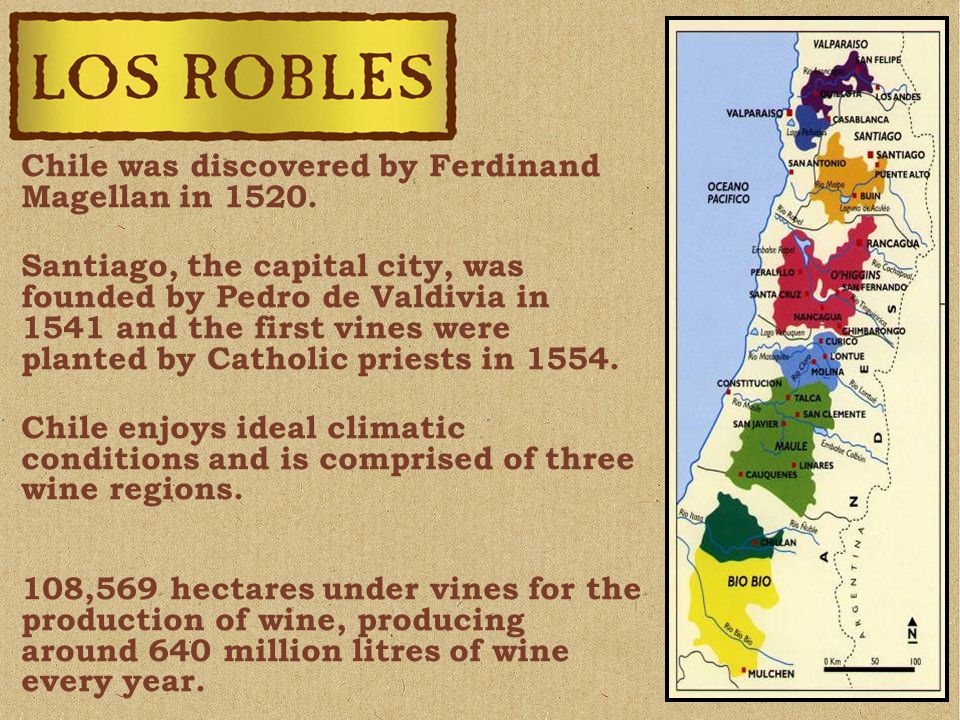 Chile was discovered by Ferdinand Magellan in 1520.