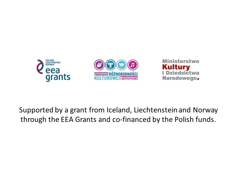 Supported by a grant from Iceland, Liechtenstein and Norway through the EEA Grants and co-financed by the Polish funds.
