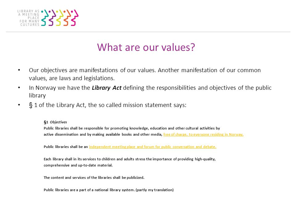 What are our values. Our objectives are manifestations of our values.