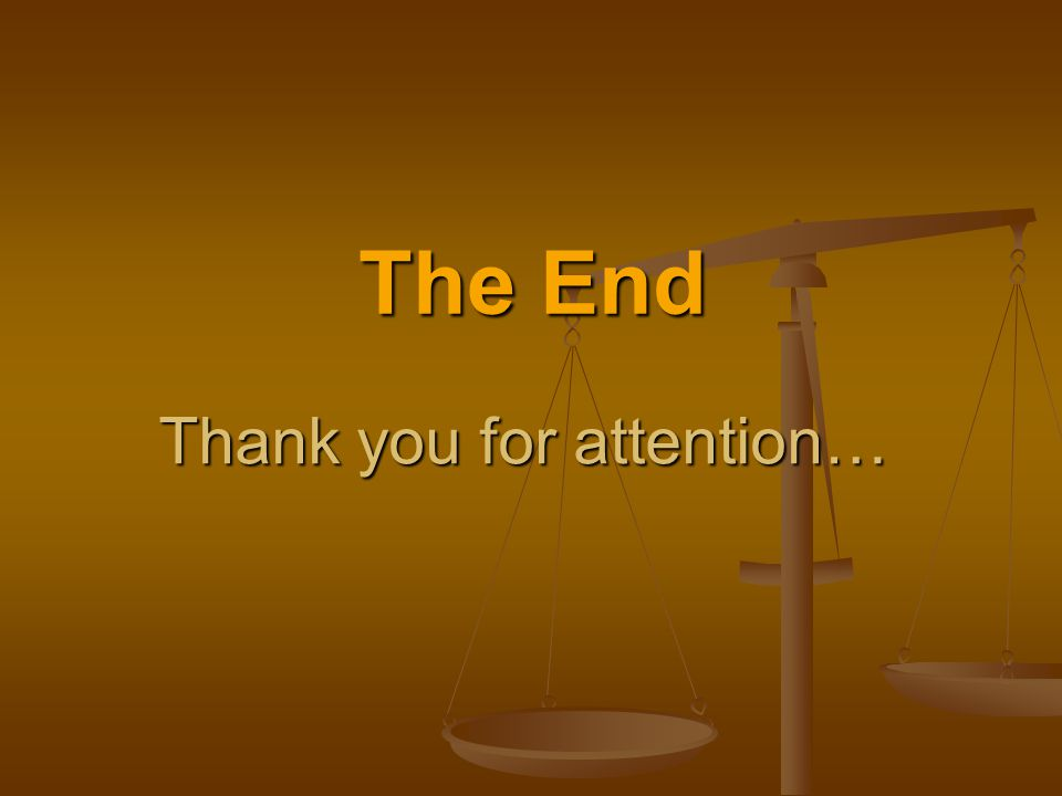 The End Thank you for attention…