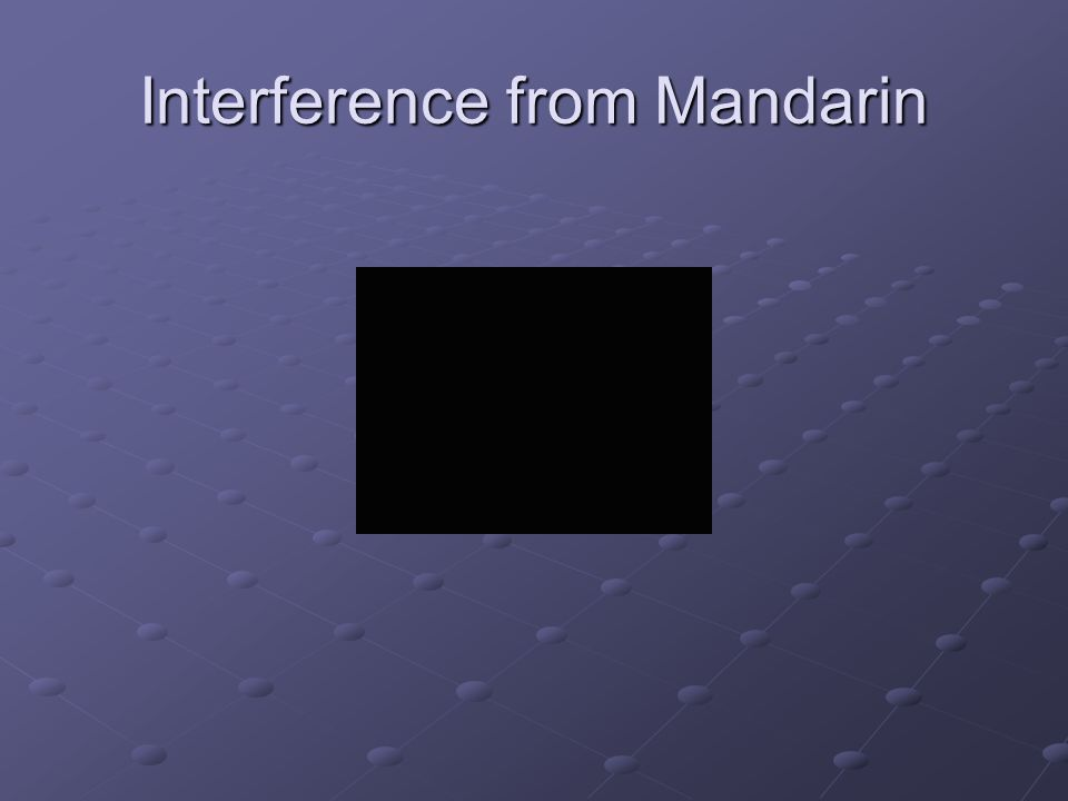 Interference from Mandarin