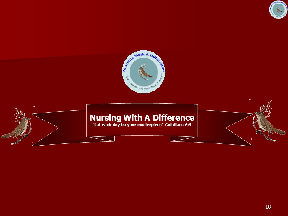 """18 Nursing With A Difference """"Let each day be your masterpiece"""" Galatians 6:9"""