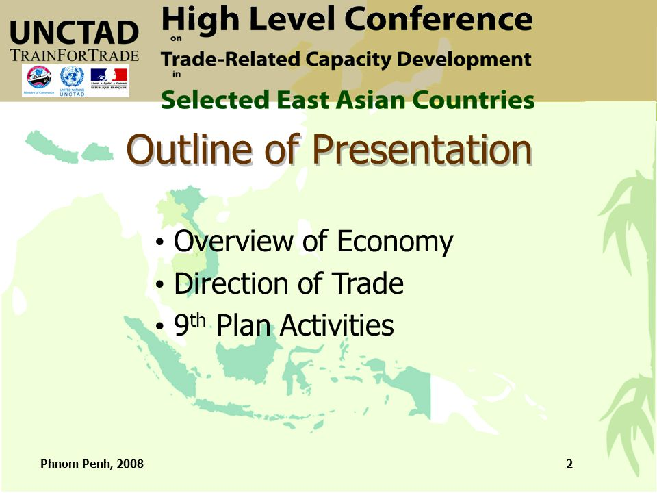 Phnom Penh, 200813 Trade Development Agency - Trade Facilitation To facilitate and streamline export activities in coordination with other agencies and the pvt sector  Liaison with other agencies, Trade Services, Incentive Management