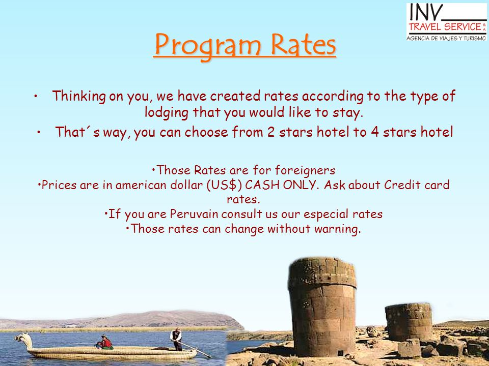 Thinking on you, we have created rates according to the type of lodging that you would like to stay.