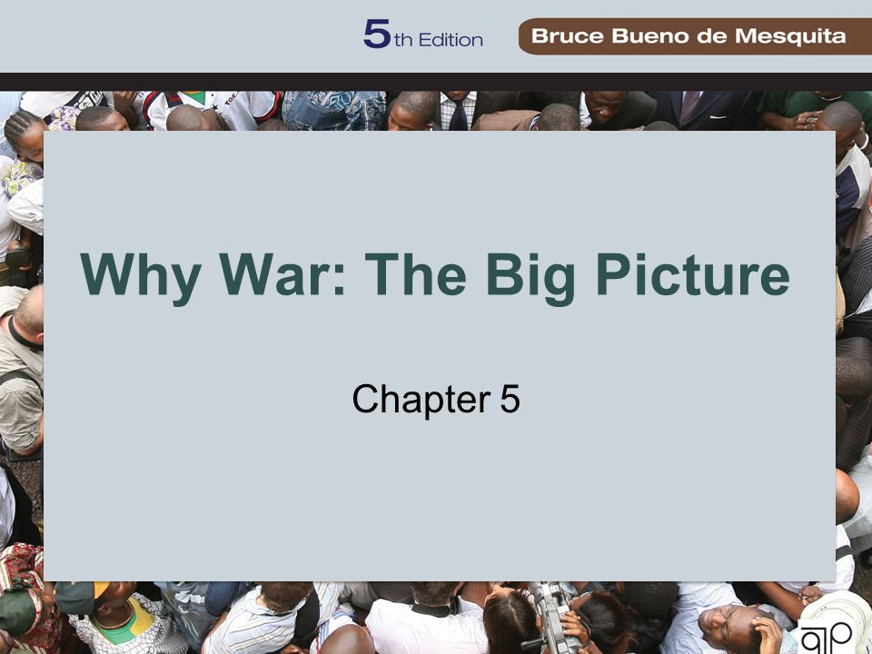Why War: The Big Picture Chapter 5