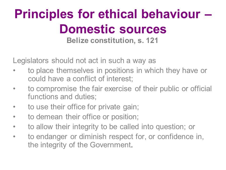 Principles for ethical behaviour – Domestic sources Belize constitution, s.