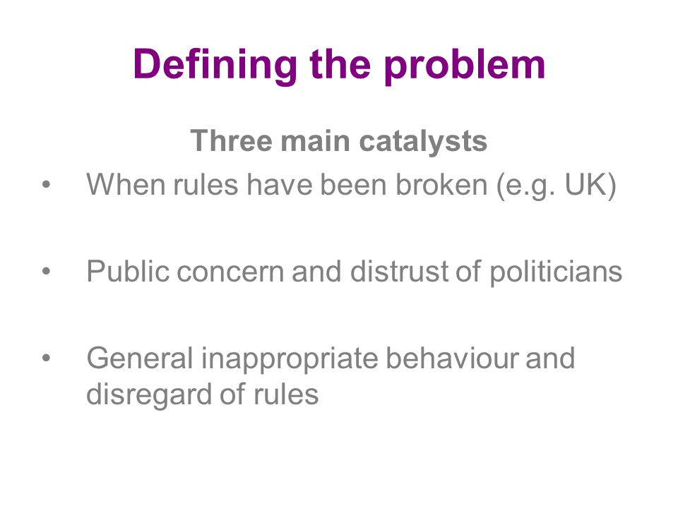 Defining the problem Three main catalysts When rules have been broken (e.g.