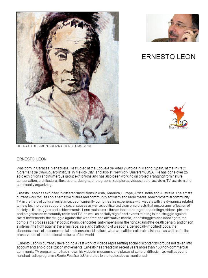 ERNESTO LEON Was born in Caracas, Venezuela. He studied at the Escuela de Artes y Oficios in Madrid, Spain, at the in Paul Coremans de Churubusco inst