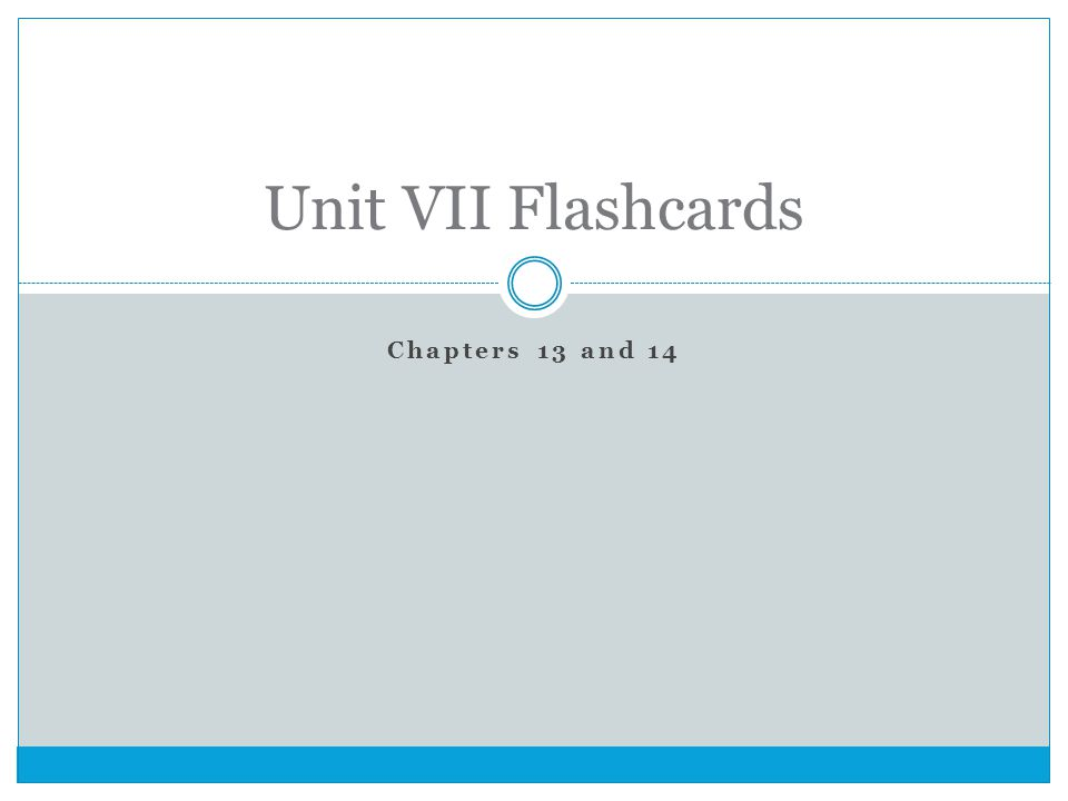 Chapters 13 and 14 Unit VII Flashcards