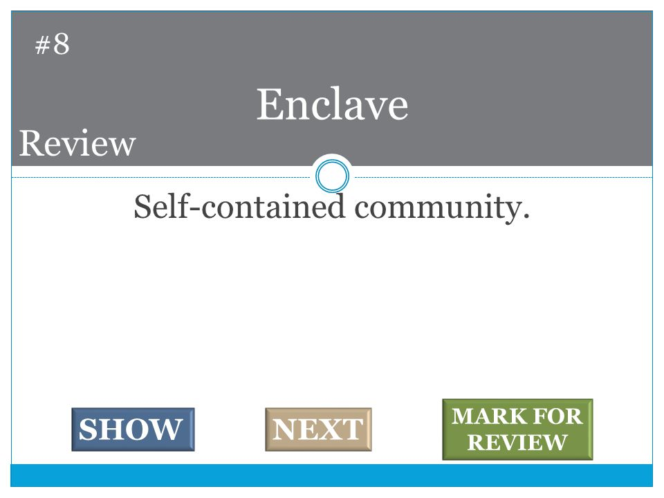 Self-contained community. Enclave #8 SHOWNEXT MARK FOR REVIEW Review