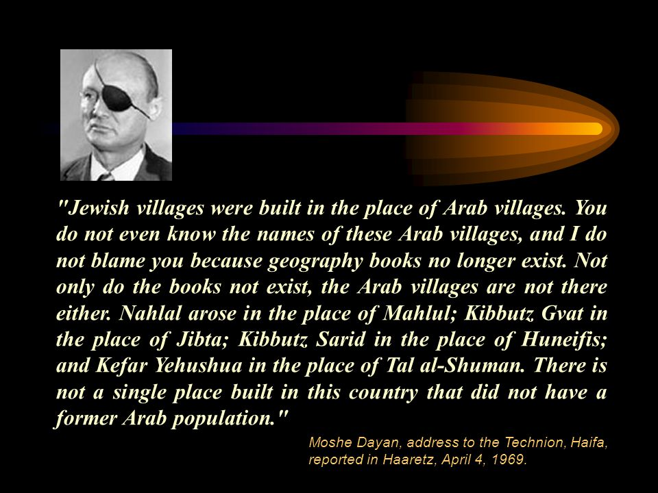 Jewish villages were built in the place of Arab villages.