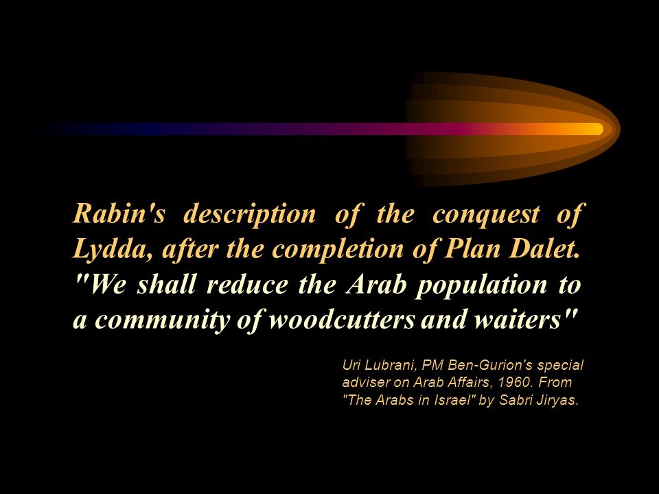 Rabin s description of the conquest of Lydda, after the completion of Plan Dalet.