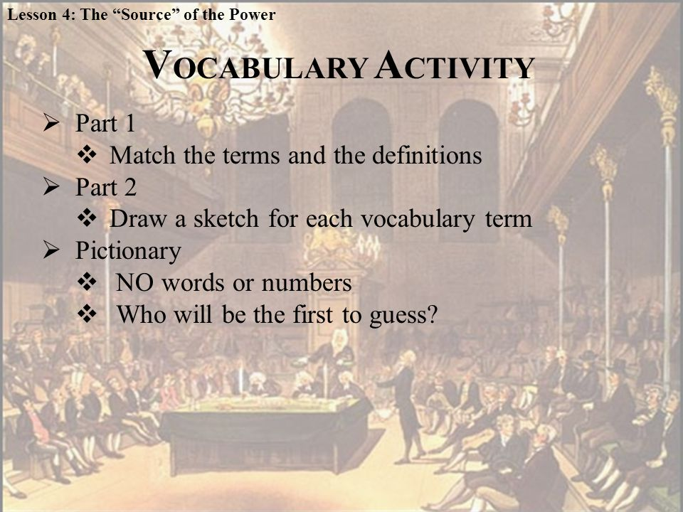 V OCABULARY A CTIVITY  Part 1  Match the terms and the definitions  Part 2  Draw a sketch for each vocabulary term  Pictionary  NO words or numbers  Who will be the first to guess.