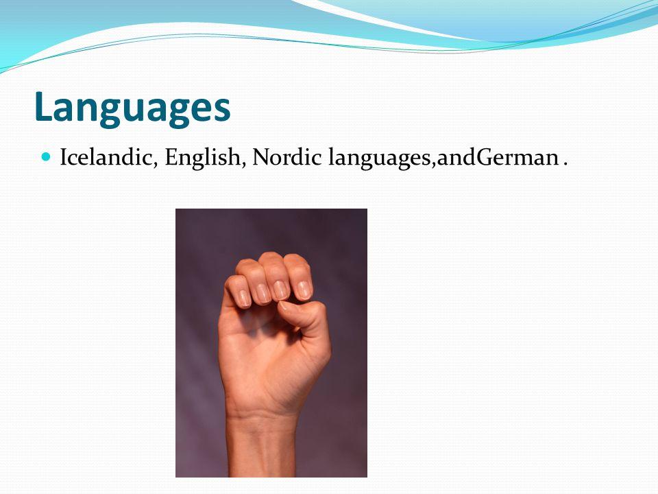 Languages Icelandic, English, Nordic languages,andGerman.