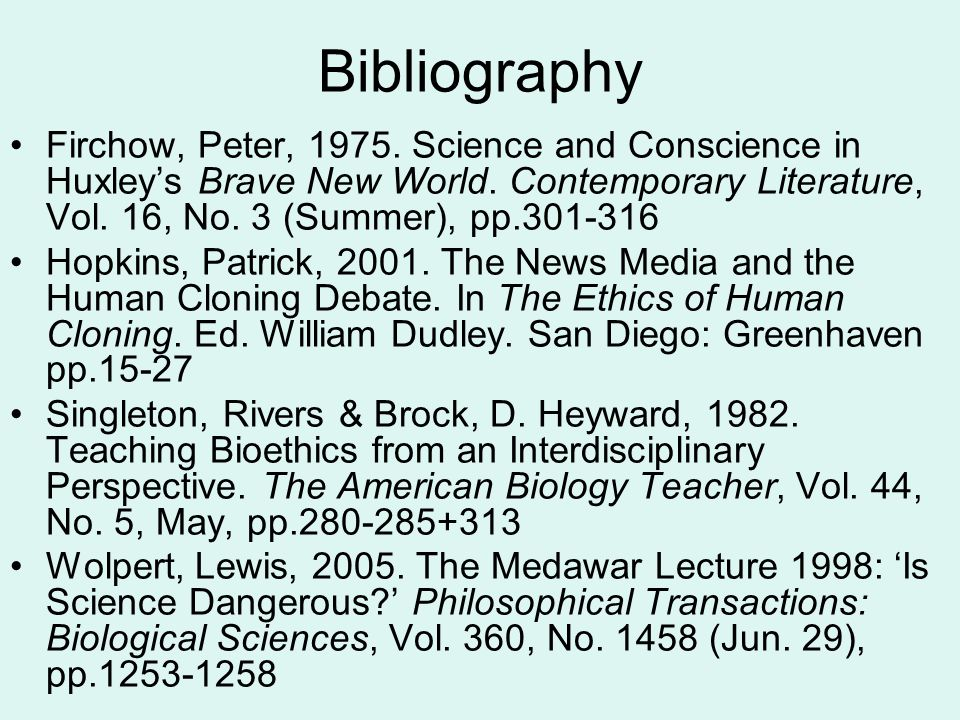 Bibliography Firchow, Peter, 1975. Science and Conscience in Huxley's Brave New World.