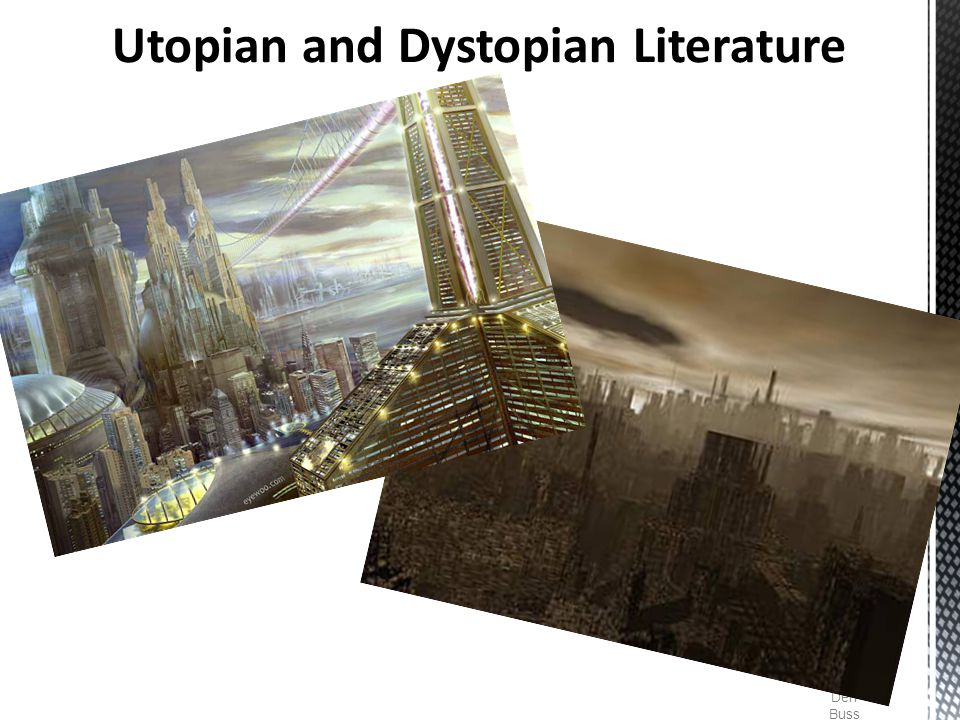  A Utopia is a place or society that appears perfect in every way.