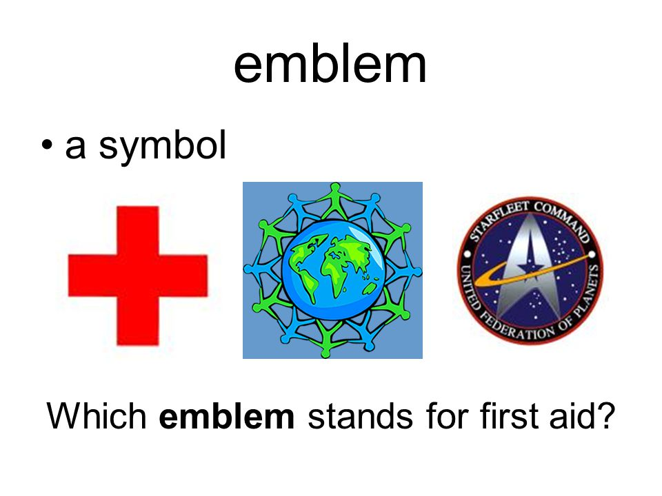 emblem a symbol Which emblem stands for first aid?